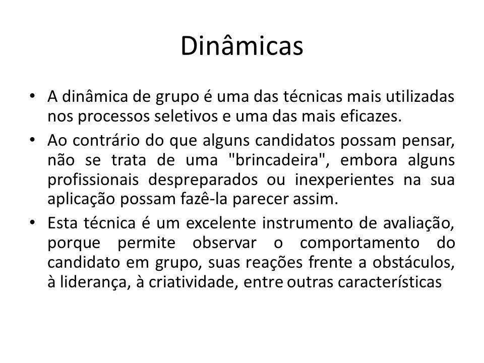 Dinâmicas A dinâmica de grupo é uma das técnicas mais utilizadas nos processos seletivos e uma das mais eficazes. Ao contrário do que alguns candidato