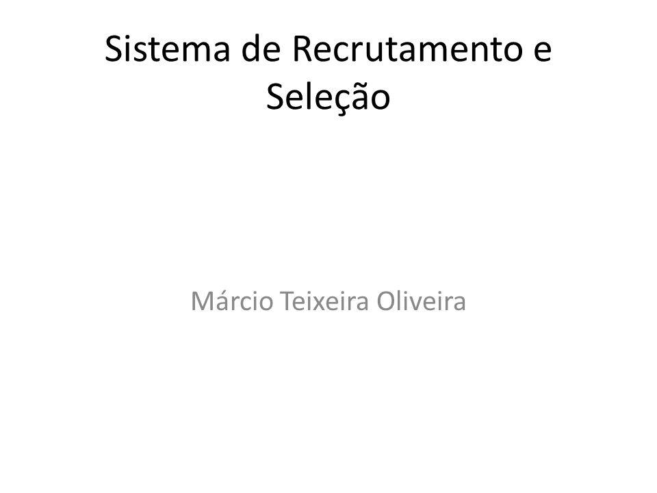 Sistema de Recrutamento e Seleção Márcio Teixeira Oliveira