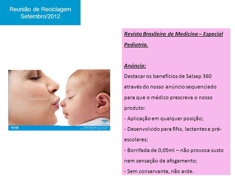 Revista Brasileira de Medicina – Especial Pediatria. Anúncio: Destacar os benefícios de Salsep 360 através do nosso anúncio sequenciado para que o méd