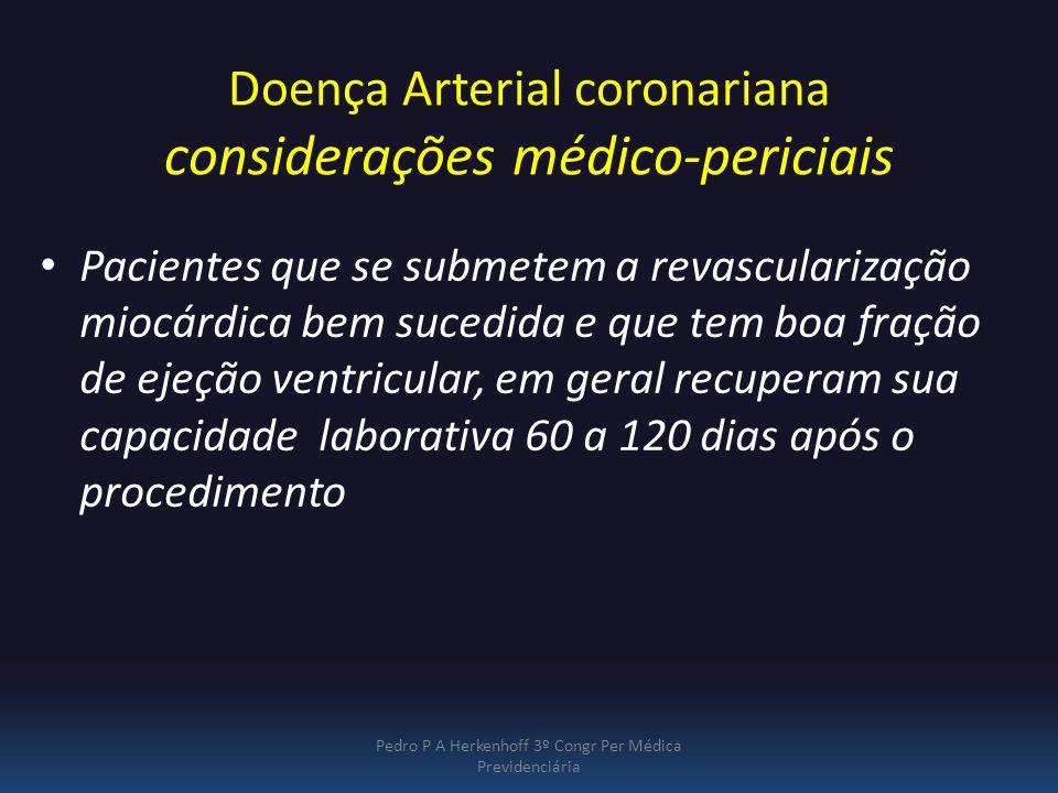 Doença Arterial coronariana considerações médico-periciais Pacientes que se submetem a revascularização miocárdica bem sucedida e que tem boa fração d