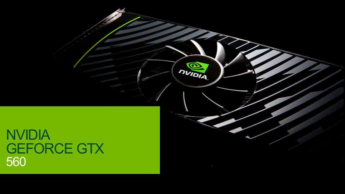© NVIDIA Confidential – Não distribuir 1 NVIDIA GEFORCE GTX 560