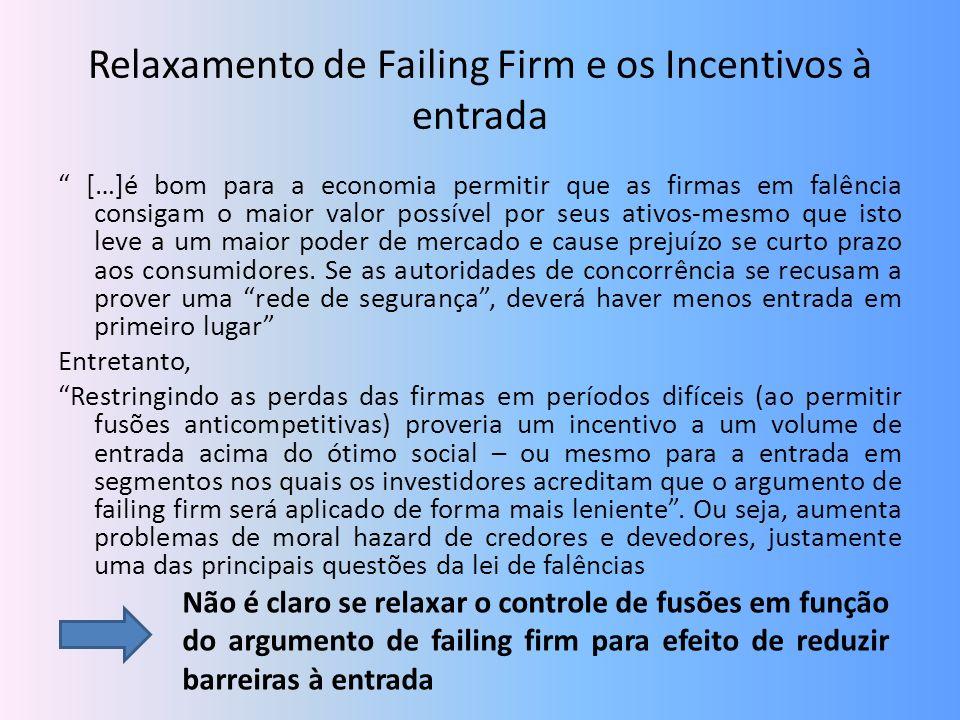 Relaxamento de Failing Firm e os Incentivos à entrada […]é bom para a economia permitir que as firmas em falência consigam o maior valor possível por