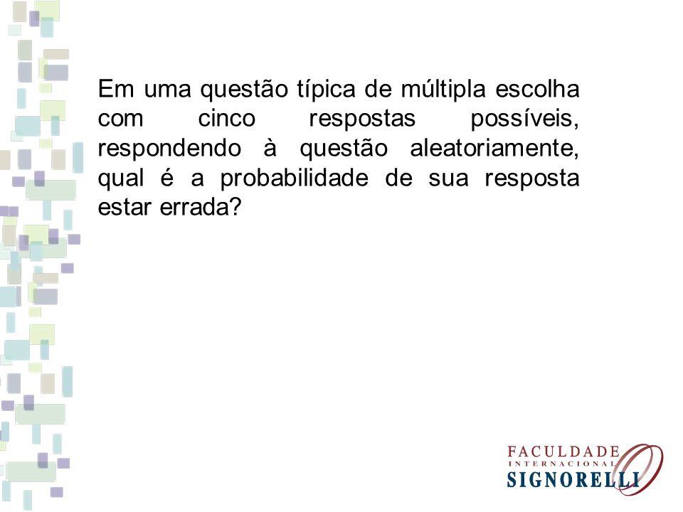 Em uma questão típica de múltipla escolha com cinco respostas possíveis, respondendo à questão aleatoriamente, qual é a probabilidade de sua resposta