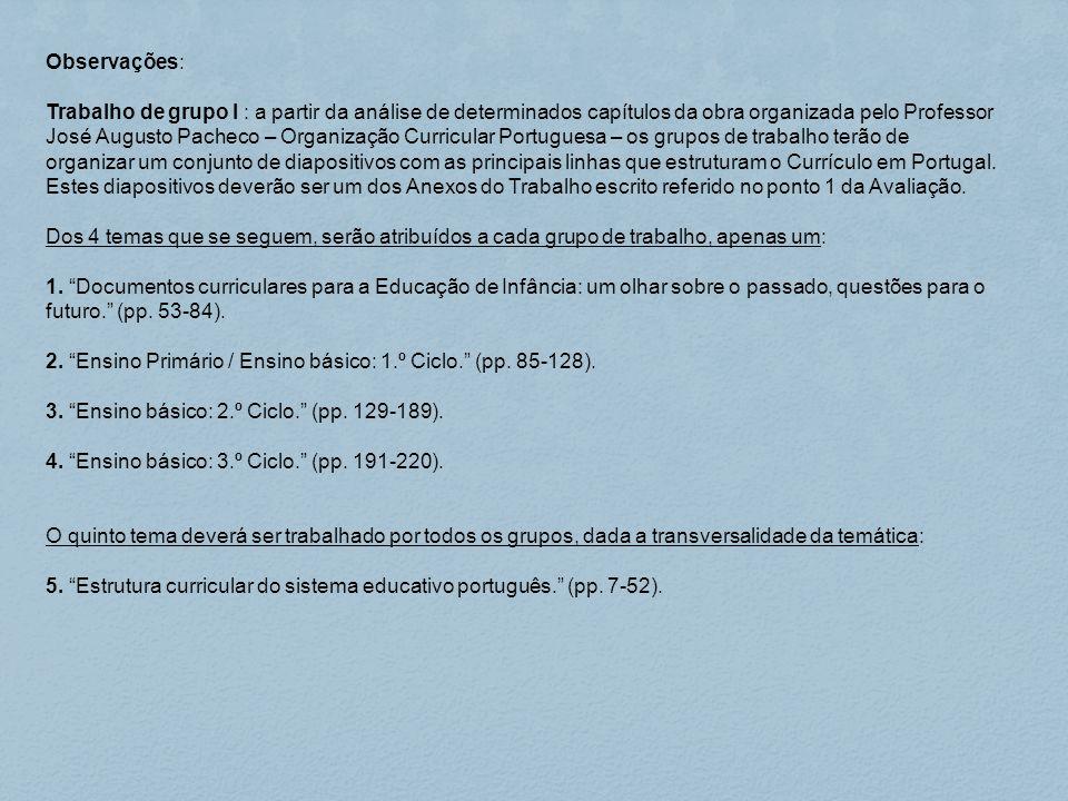 Observações: Trabalho de grupo I : a partir da análise de determinados capítulos da obra organizada pelo Professor José Augusto Pacheco – Organização