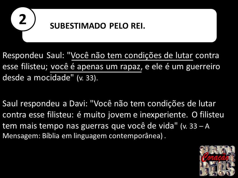 Respondeu Saul: