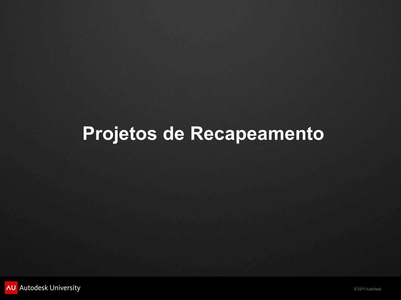 © 2011 Autodesk Projetos de Recapeamento