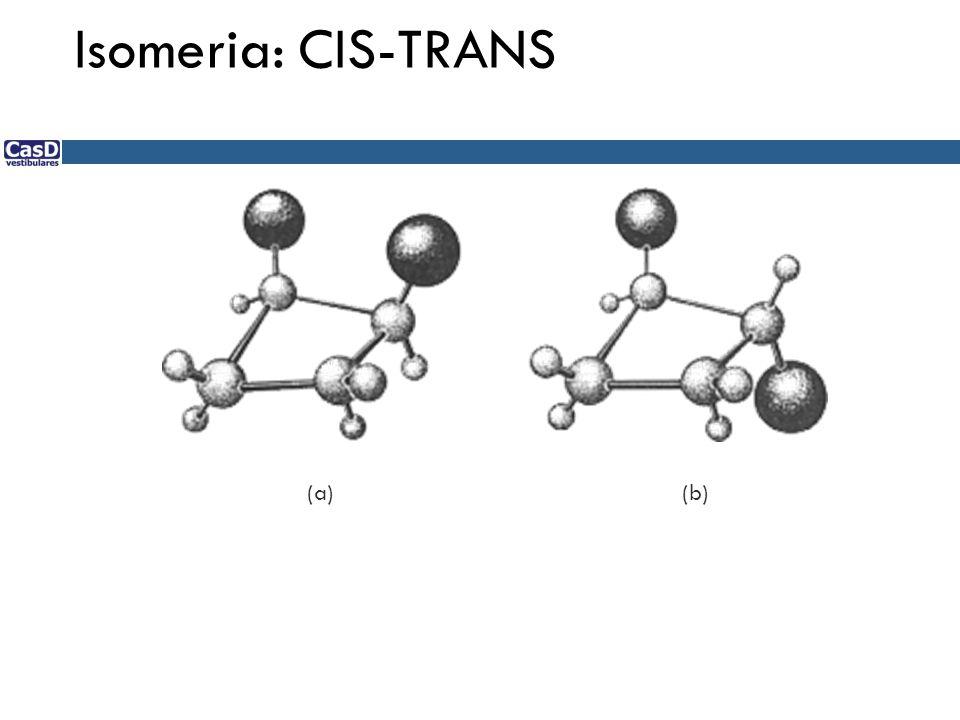 (b)(a) Isomeria: CIS-TRANS
