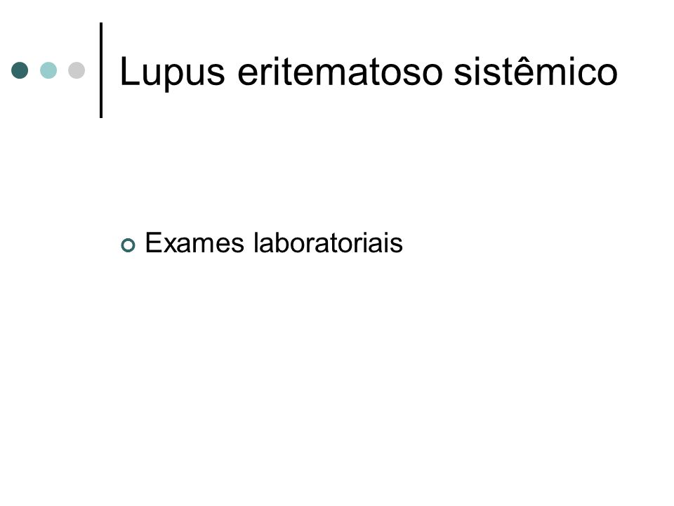Lupus eritematoso sistêmico Exames laboratoriais