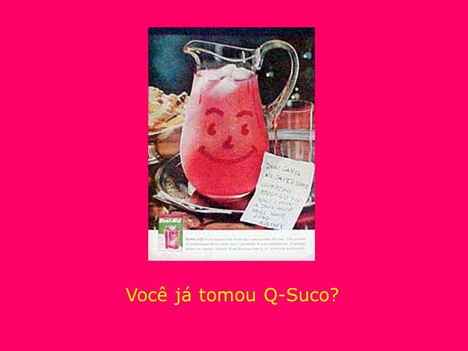 Você já tomou Q-Suco?