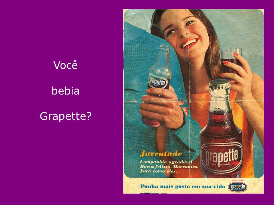 Você bebia Grapette?