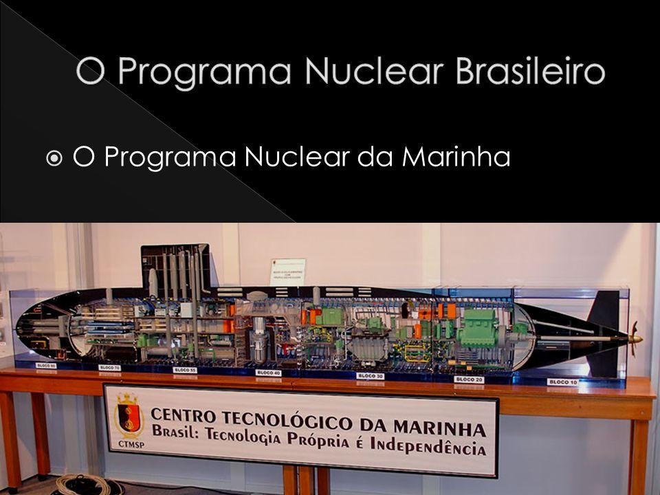 O Programa Nuclear da Marinha