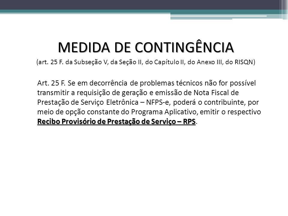 MEDIDA DE CONTINGÊNCIA (art. 25 F. da Subseção V, da Seção II, do Capítulo II, do Anexo III, do RISQN) Recibo Provisório de Prestação de Serviço – RPS