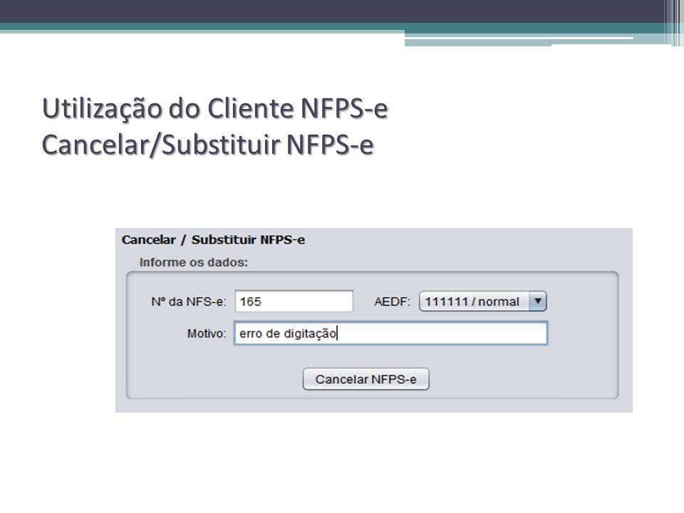 Utilização do Cliente NFPS-e Cancelar/Substituir NFPS-e