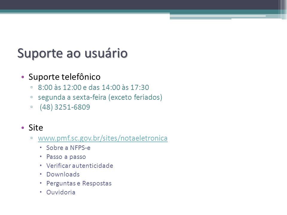 Suporte ao usuário Suporte telefônico 8:00 às 12:00 e das 14:00 às 17:30 segunda a sexta-feira (exceto feriados) (48) 3251-6809 Site www.pmf.sc.gov.br/sites/notaeletronica Sobre a NFPS-e Passo a passo Verificar autenticidade Downloads Perguntas e Respostas Ouvidoria