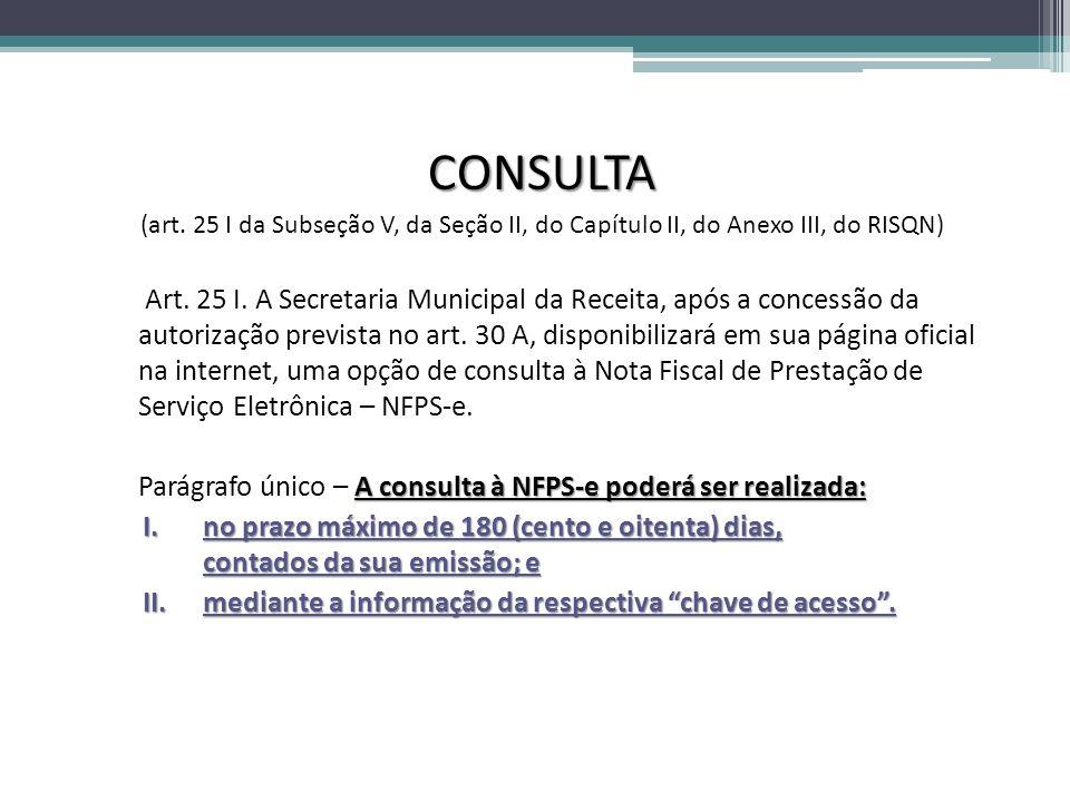 Utilização do Cliente NFPS-e Consultar/Recuperar NFPS-e Recupera uma NFPS-e Tempo de armazenamento na prefeitura de 180 dias Informações necessárias Código de verificação Inscrição municipal