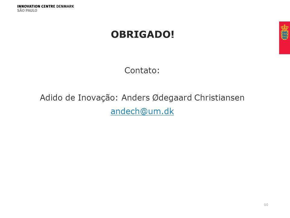 Minimum clear margin for text Fixed margin Keep heading in CAPITALS OBRIGADO! Contato: Adido de Inovação: Anders Ødegaard Christiansen andech@um.dk 10