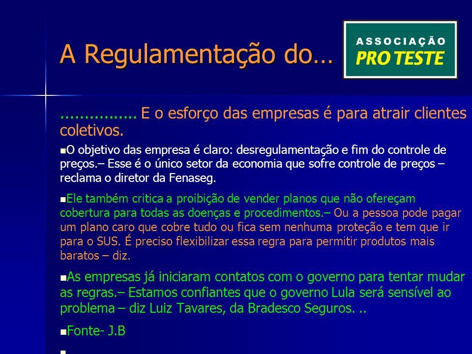 A Regulamentação do…................ E o esforço das empresas é para atrair clientes coletivos.