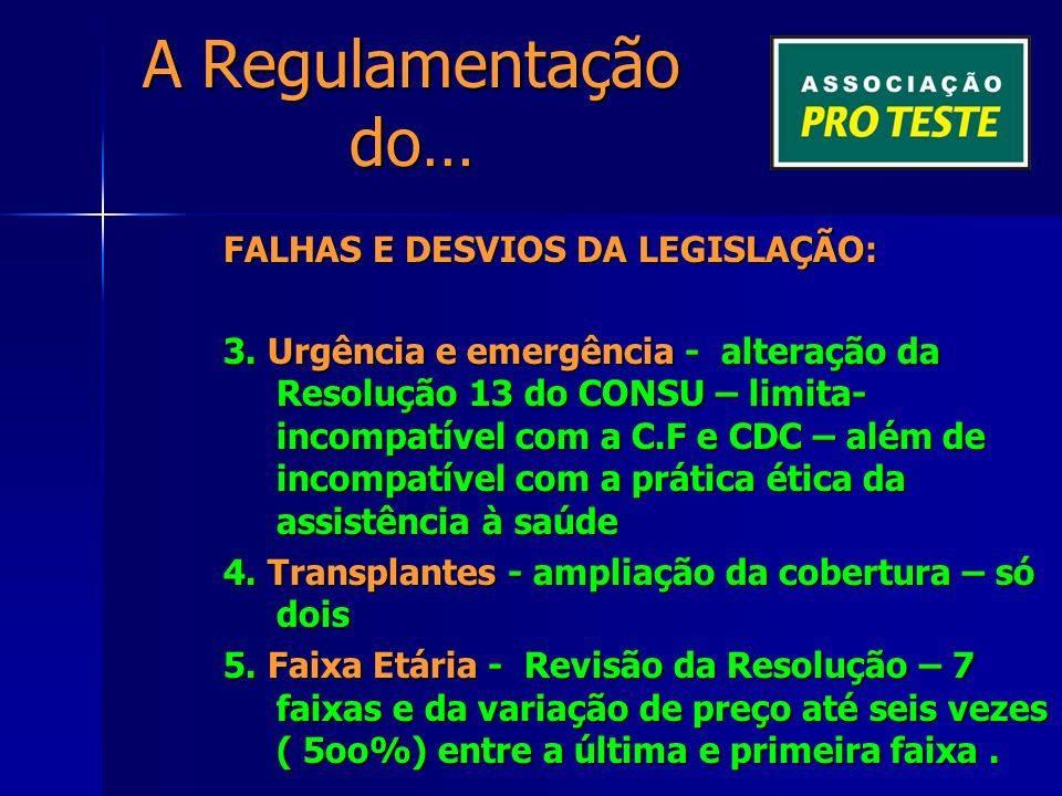 A Regulamentação do… Planos coletivos PROBLEMAS........