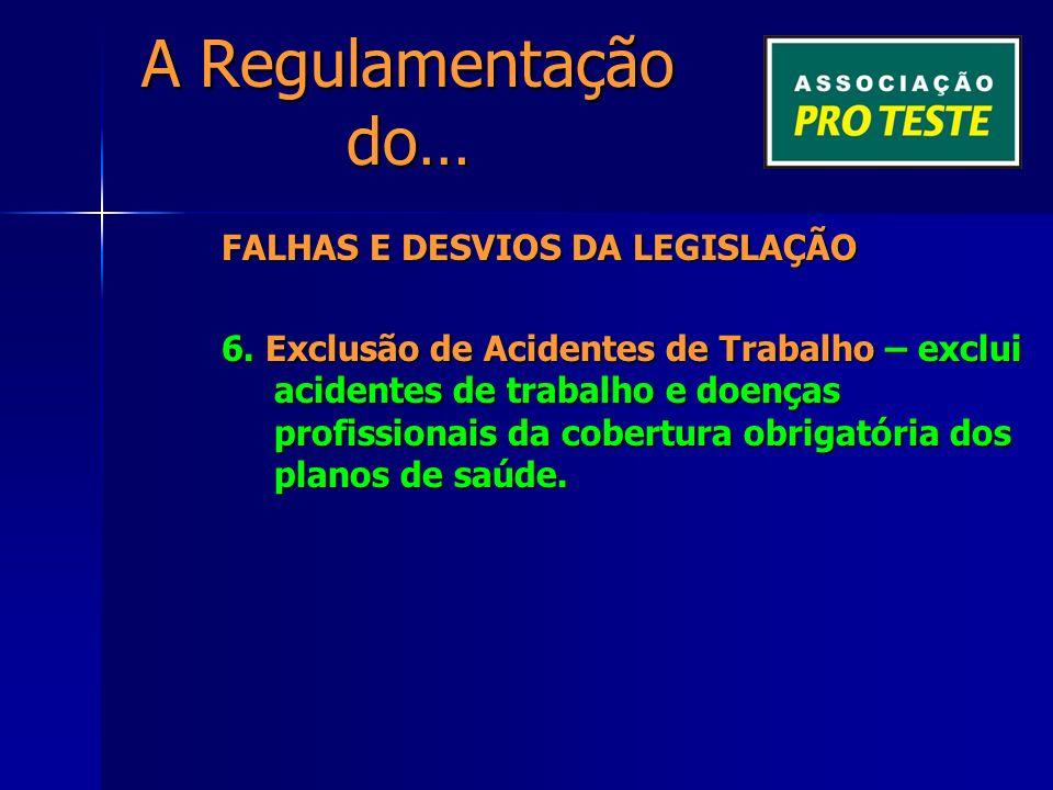 A Regulamentação do… FALHAS E DESVIOS DA LEGISLAÇÃO 6.