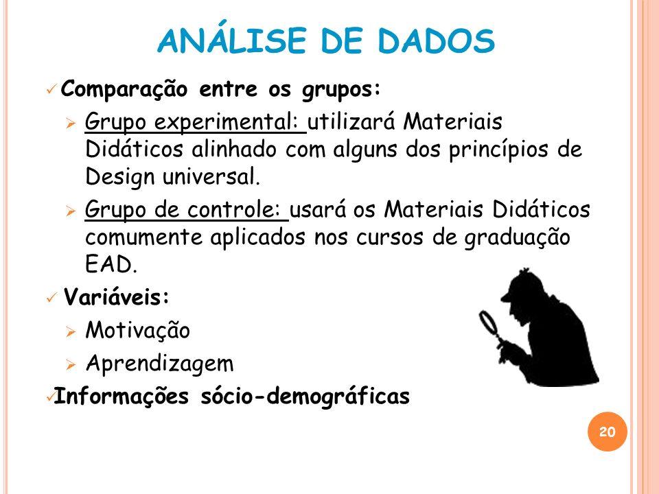 Comparação entre os grupos: Grupo experimental: utilizará Materiais Didáticos alinhado com alguns dos princípios de Design universal. Grupo de control