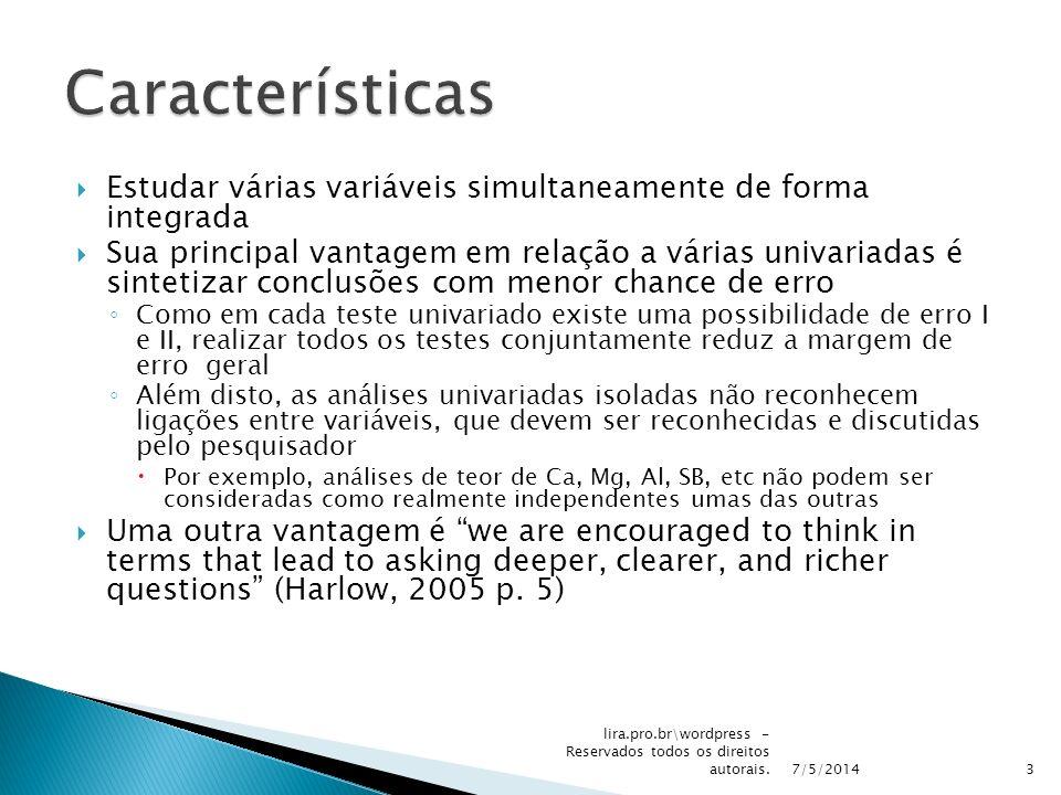 Estudar várias variáveis simultaneamente de forma integrada Sua principal vantagem em relação a várias univariadas é sintetizar conclusões com menor c