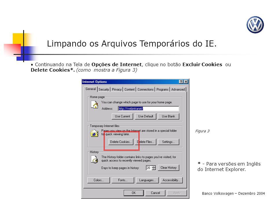 Limpando os Arquivos Temporários do IE.Confirme a ação clicando no botão OK.