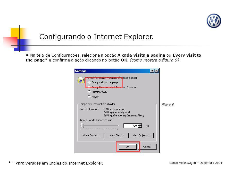 Na tela de Configurações, selecione a opção A cada visita a pagina ou Every visit to the page* e confirme a ação clicando no botão OK. (como mostra a