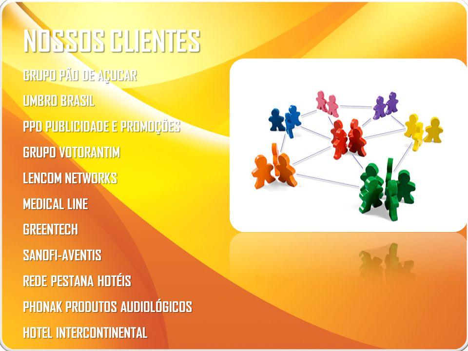NOSSOS CLIENTES GRUPO PÃO DE AÇUCAR UMBRO BRASIL PPD PUBLICIDADE E PROMOÇÕES GRUPO VOTORANTIM LENCOM NETWORKS MEDICAL LINE GREENTECHSANOFI-AVENTIS RED