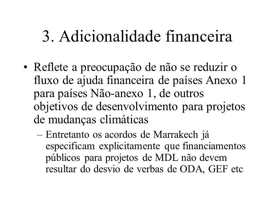 3. Adicionalidade financeira Reflete a preocupação de não se reduzir o fluxo de ajuda financeira de países Anexo 1 para países Não-anexo 1, de outros