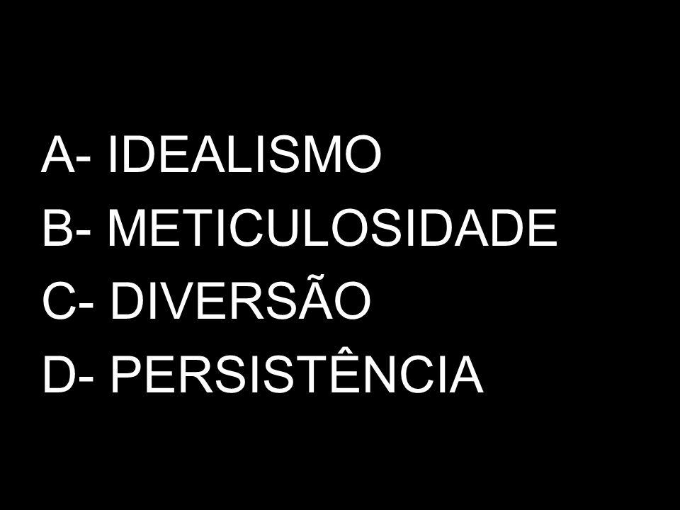 A- INDEPENDÊNCIA B- ACÚMULO C- ASSISTÊNCIA D- EMPREENDIMENTO