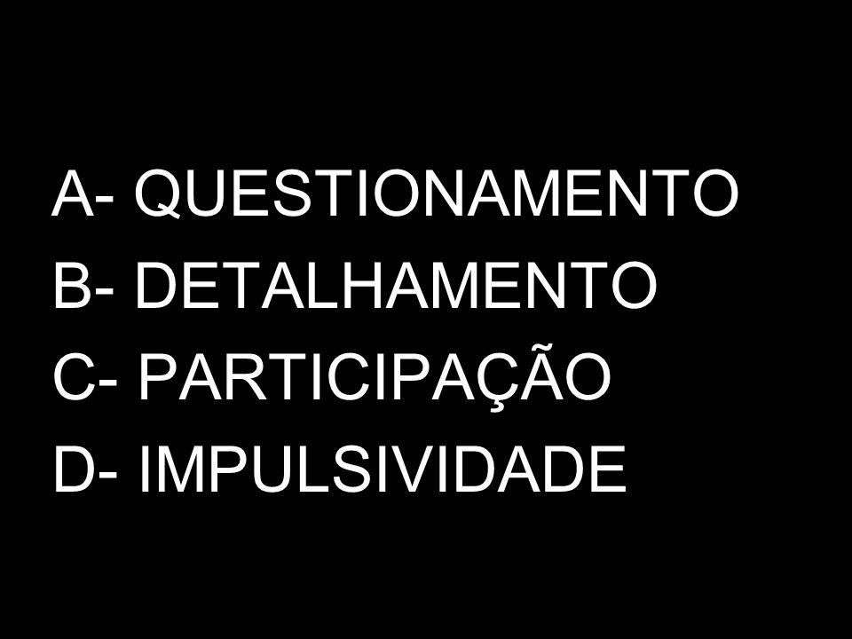 A- DESCOBERTAS B- PREVISÃO C- NATURALIDADE D- DETERMINAÇÃO