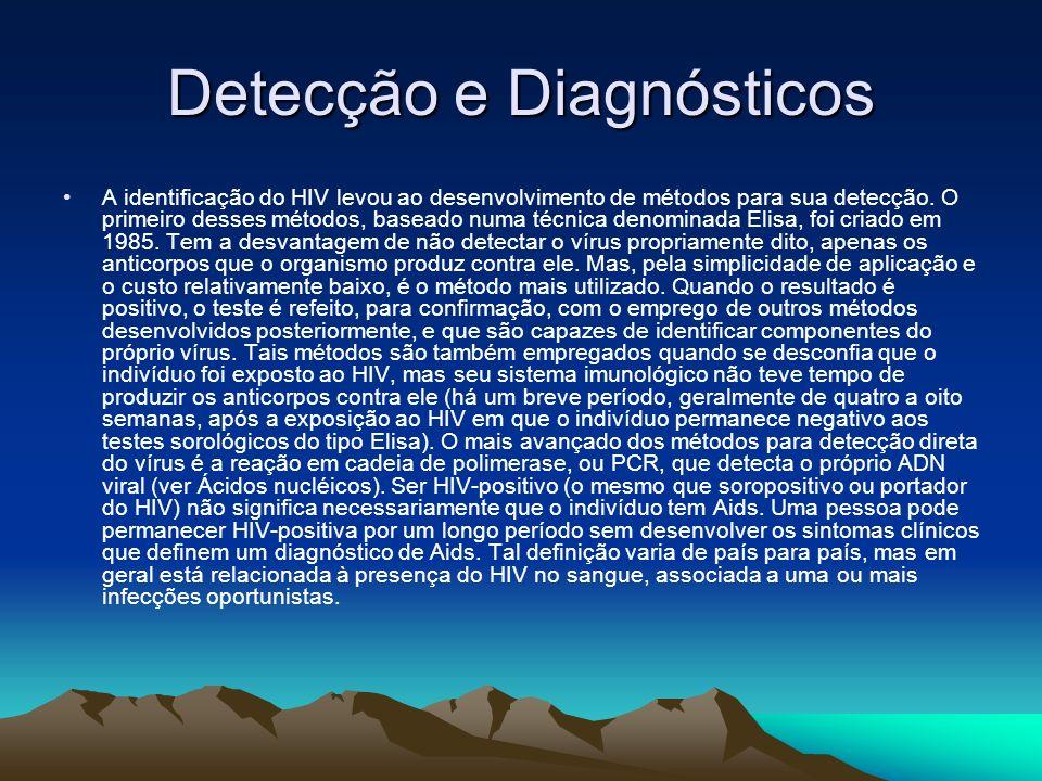 Detecção e Diagnósticos A identificação do HIV levou ao desenvolvimento de métodos para sua detecção.