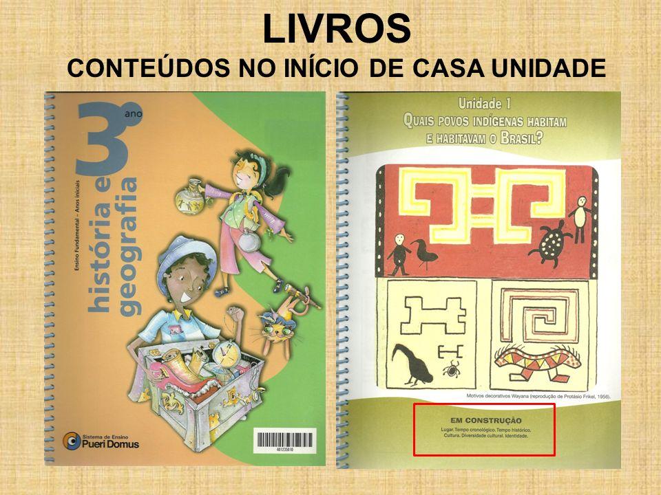 LIVROS CONTEÚDOS NO INÍCIO DE CASA UNIDADE