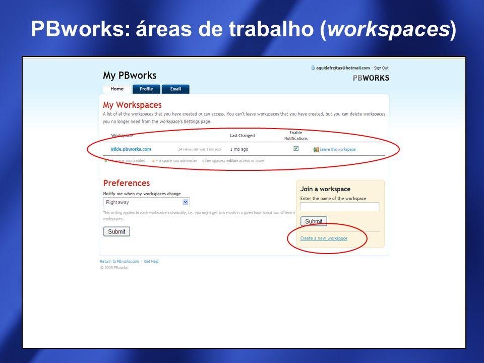 PBworks: áreas de trabalho (workspaces)