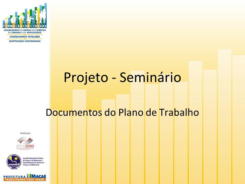 Projeto - Seminário Documentos do Plano de Trabalho
