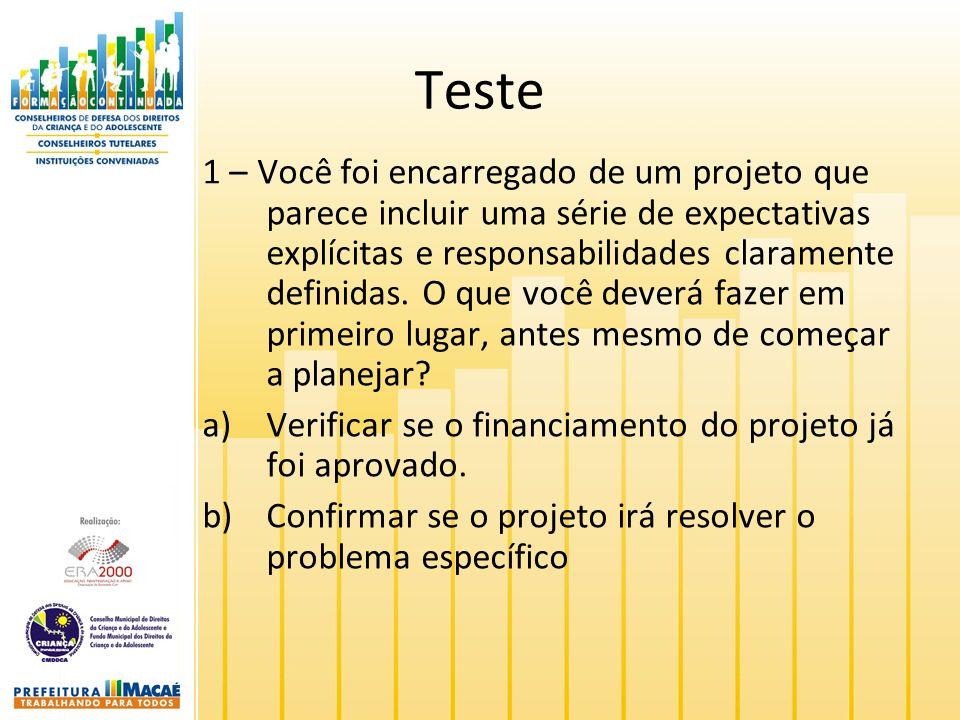 Teste 1 – Você foi encarregado de um projeto que parece incluir uma série de expectativas explícitas e responsabilidades claramente definidas.