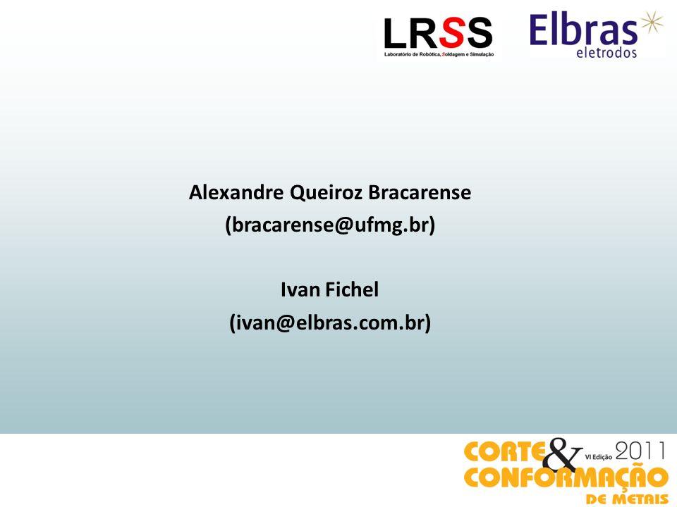 Alexandre Queiroz Bracarense (bracarense@ufmg.br) Ivan Fichel (ivan@elbras.com.br)