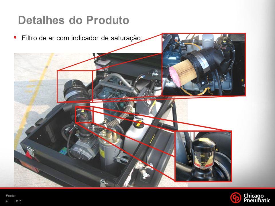 6. Footer Date Detalhes do Produto Filtro de ar com indicador de saturação;