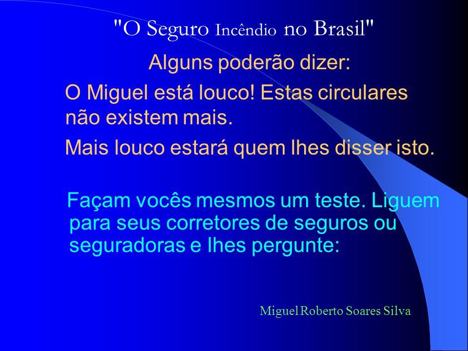 Circular Susep 027/91 de 08.11.1991 Regulamento para a concessão de Tarifações Individuais Incêndio. Miguel Roberto Soares Silva