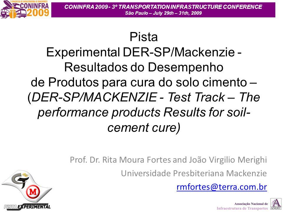 Pista Experimental DER-SP/Mackenzie - Resultados do Desempenho de Produtos para cura do solo cimento – (DER-SP/MACKENZIE - Test Track – The performanc