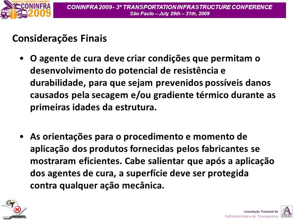 29 CONINFRA 2009 - 3º TRANSPORTATION INFRASTRUCTURE CONFERENCE São Paulo – July 29th – 31th, 2009 Considerações Finais O agente de cura deve criar con