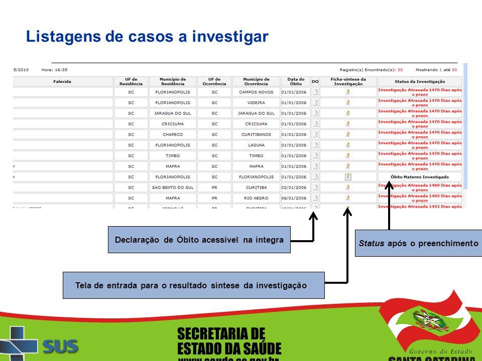 Declaração de Óbito acessível na íntegra Tela de entrada para o resultado síntese da investigação Status após o preenchimento Listagens de casos a inv