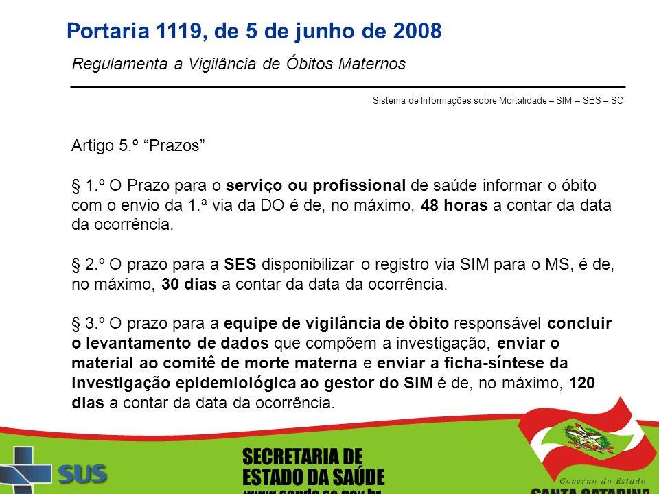 Artigo 5.º Prazos § 1.º O Prazo para o serviço ou profissional de saúde informar o óbito com o envio da 1.ª via da DO é de, no máximo, 48 horas a cont