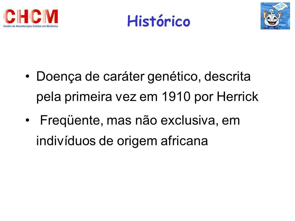 Histórico Doença de caráter genético, descrita pela primeira vez em 1910 por Herrick Freqüente, mas não exclusiva, em indivíduos de origem africana