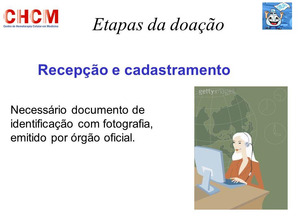 Etapas da doação Recepção e cadastramento Necessário documento de identificação com fotografia, emitido por órgão oficial.