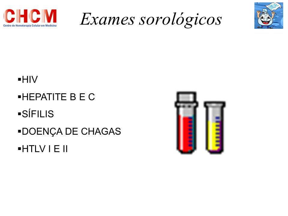 Exames sorológicos HIV HEPATITE B E C SÍFILIS DOENÇA DE CHAGAS HTLV I E II