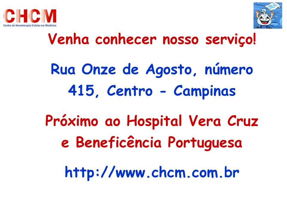 Venha conhecer nosso serviço! Rua Onze de Agosto, número 415, Centro - Campinas Próximo ao Hospital Vera Cruz e Beneficência Portuguesa http://www.chc