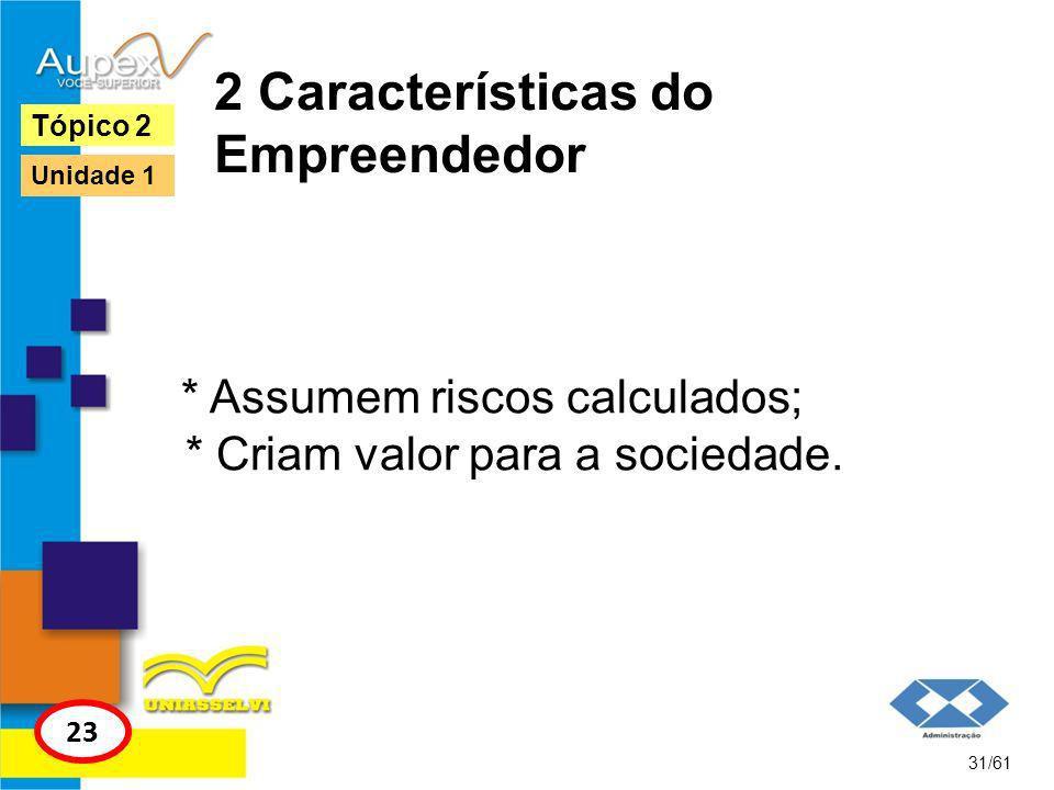2 Características do Empreendedor Algumas habilidades necessárias aos empreendedores: * Saber escrever, ouvir e falar; * Captar informações; * Conhecimento técnico na área; * Organizar; * Saber trabalhar em equipe.