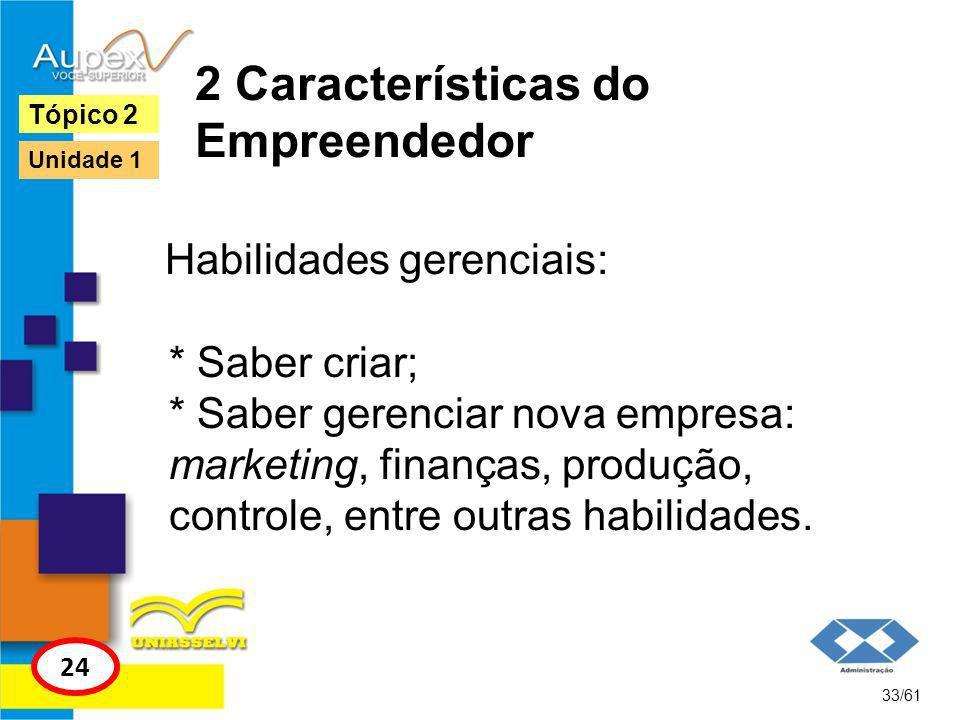 2 Características do Empreendedor Características pessoais: * Ser ousado; * Saber correr riscos calculados; * Ser visionário.