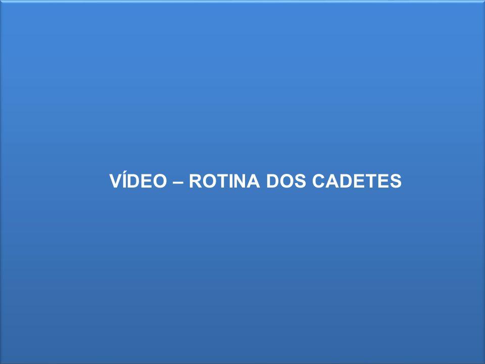 VÍDEO – ROTINA DOS CADETES